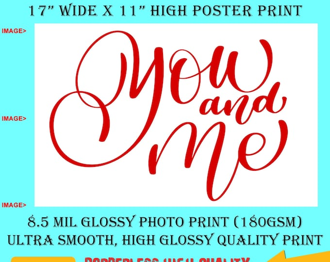 11x17 Poster Photo Print Art You and Me Love Fun Poster (Landscape Orientation) High Quality Glossy Smooth Photo Print