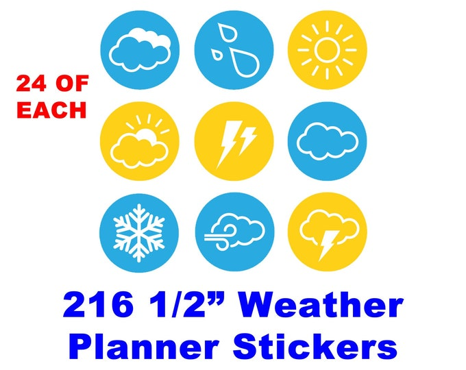 """216 OF OUR 1/2"""" weather Stickers , 24 of each for planner or w.h.y- 1/2 inch - great for planners, standard, glossy or vinyl"""