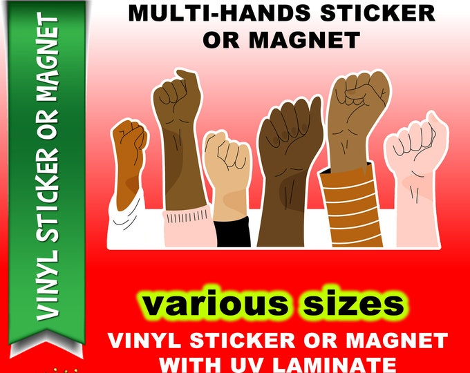 """Multi color hand we are one in 3"""", 4"""", 5"""", 7"""", 8"""" or 9"""" wide Vinyl Sticker, Laminate, UV Laminate or MAGNET"""