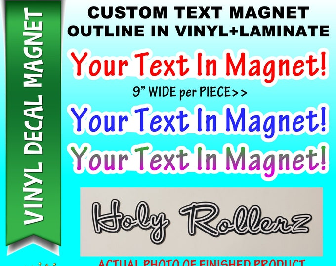 "Custom Text Vinyl Magnet in Your Font Choice - 9"" wide outline cut to your text, proof provided of final design in laminated uv+"