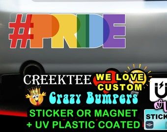 "PRIDE with Hashtag PRIDE 9"" wide Bumper Sticker or Magnetic Bumper Sticker Available"