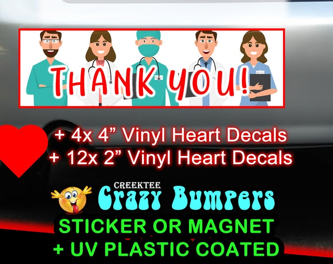 Decals + Nurses Doctors Thank You bumper sticker or magnet, 9 x 2.7 + 4x (4 inch vinyl decal hearts) + 12x (2 inch vinyl decal hearts)
