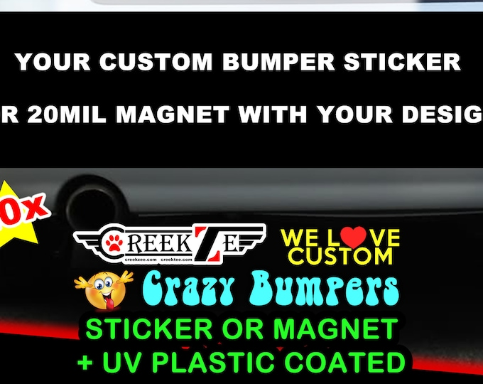 "20x YOUR Custom Personalized Bumper Sticker or Magnet with your text, image or artwork, 8""x2.4"", 9""x2.7"" or 10""x3"" sizes available!"