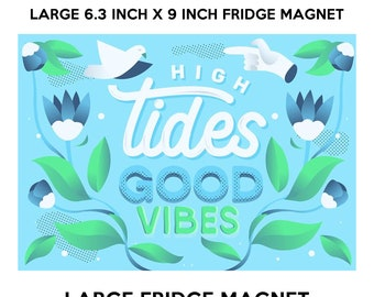 High tides good vibes 6.3 inch x 9 inch premium fridge magnet that stands out.