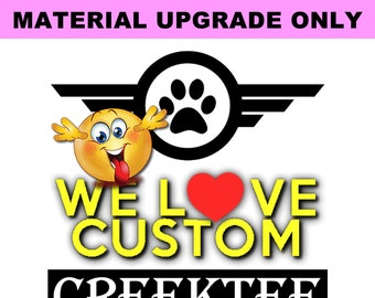 MATERIAL UPGRADE - This listing is for our material upgrade required to complete your project in addition to the item price.