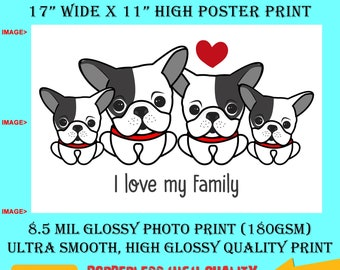 11x17 Poster Photo Print Art I Love My Family Dogs Fun Poster (Landscape Orientation) High Quality Glossy Smooth Photo Print