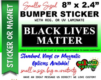 "BLM Black Lives Matter Bumper Sticker or Magnet with your text, image or artwork, 8""x2.4"", 9""x2.7"" or 10""x3"" sizes available!"