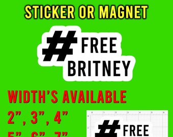 Free Britney High Quality Vinyl Sticker or Magnet VARIOUS SIZES with UV laminate coating