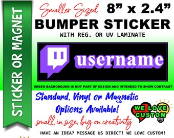 """Twitch Channel Bumper Sticker or Magnet with your text, image or artwork, 8""""x2.4"""", 9""""x2.7"""" or 10""""x3"""" sizes available!"""