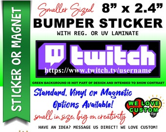 "Twitch Channel Bumper Sticker or Magnet with your text, image or artwork, 8""x2.4"", 9""x2.7"" or 10""x3"" sizes available!"