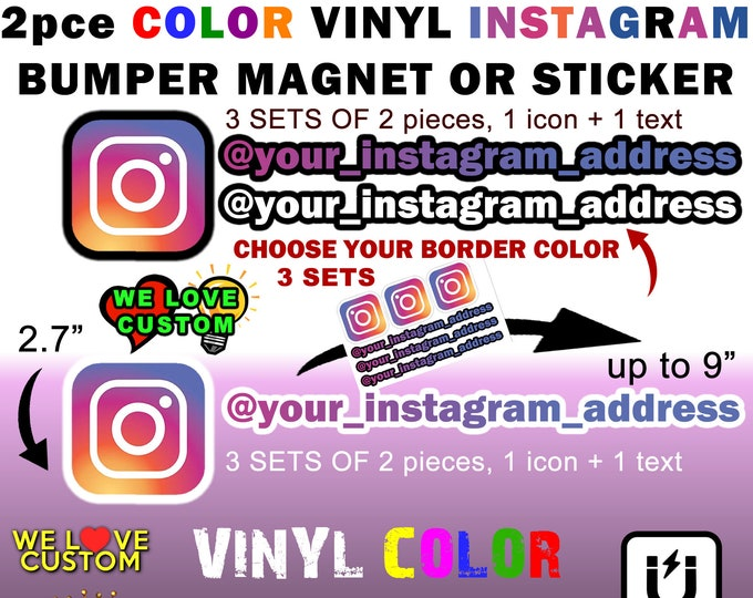 "3 SETS OF - 2 PIECE Instagram Logo + Your Text Instagram Address Vinyl 9"" X 2.7"" Outline Bumper Sticker or Magnet - Custom changes welcomed!"