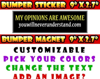 "My opinions are awesome youwillneverunderstand.com 9"" x 2.7"" bumper sticker custom bumper sticker or magnet or create your own we customize"