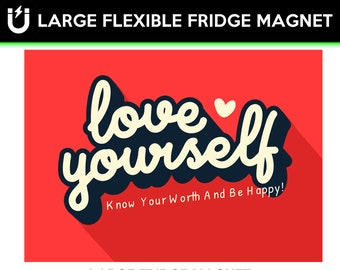 Love yourself know your worth and be happy inspirational fridge magnet 6.5 inch x 9 inch motivational premium large magnet