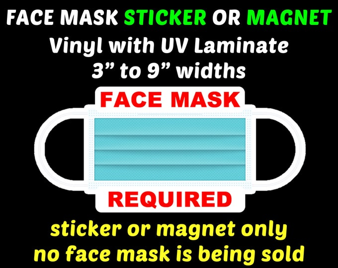 """Face Mask WITH Face Mask Required Vinyl Sticker or Magnet With UV Laminate, 3"""" to 9"""" width"""