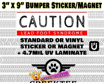 """Caution lead foot syndrome large text 3"""" x 9"""" bumper sticker or magnet - red"""