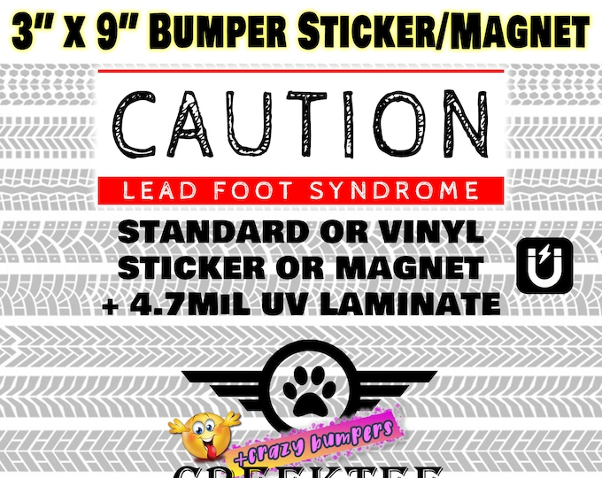 "Caution lead foot syndrome large text 3"" x 9"" bumper sticker or magnet - red"