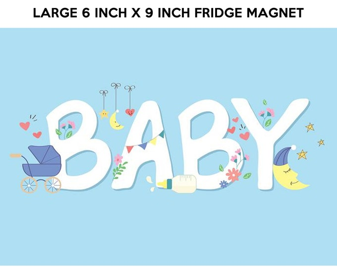 Large baby announcement fridge magnet 6 inch x 9 inch premium fridge magnet that stands out and sends a message :)
