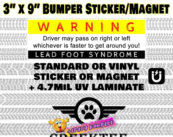 "Warning lead foot syndrome driver may pass on right or left 3"" x 9"" bumper sticker or magnet - yellow"