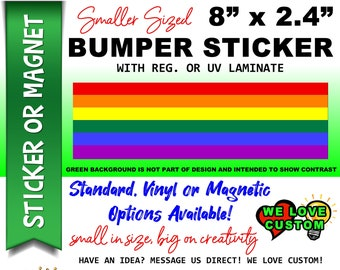 "Gay Pride Rainbow Bumper Sticker or Magnet with your text, image or artwork, 8""x2.4"", 9""x2.7"" or 10""x3"" sizes available!"