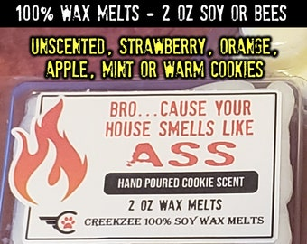 3x or 5x Wax Melts - House Smells LIke Ass Soy or Bees Wax Melts - 2 oz.  Unscented, Strawberry, Orange, Apple, Mint or Cookies Scents.