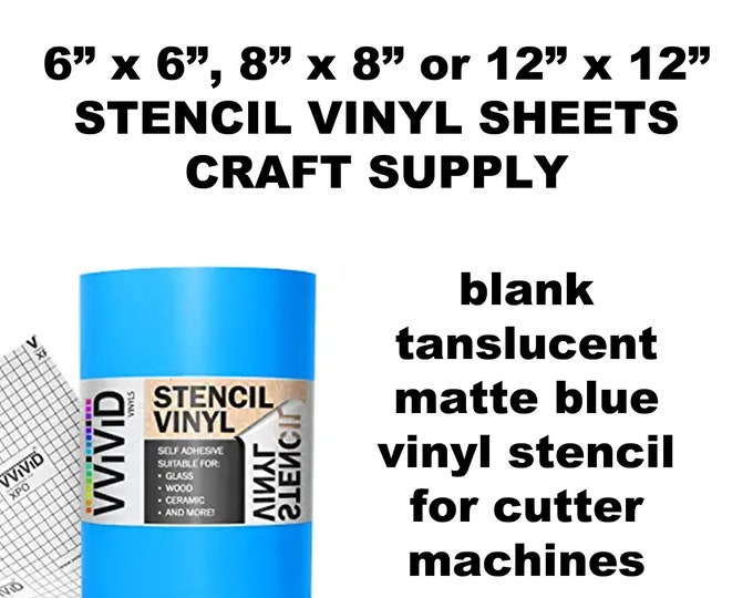 "5X, 10X or 20X Stencil Vinyl Blank Sheets in Matte Translucent Blue Vinyl.  Sheets in 6""x6"", 8""x8"" or 12""x12"" sizes for cutting machines"