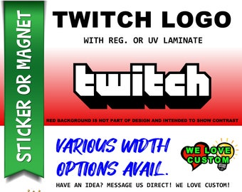 "1X Twitch 3"", 4"", 5"", or 6"" wide Vinyl Sticker, Laminate, UV Laminate and Magnet options!"