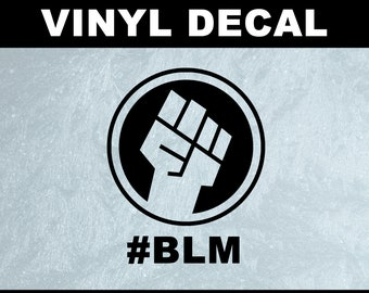 Rising Fist with Text #BLM | Black Lives Matter BLM vinyl decal in various sizes or colors clear background