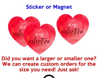 12 be my valentine heart stickers or magnets 2 inch by 2 inch other sizes available ask us for larger sizes and pricing