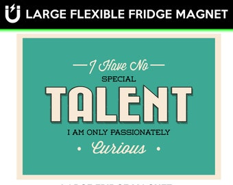 i have no special talent i am only passionately curious inspirational fridge magnet 6.5 inch x 9 inch motivational premium large magnet
