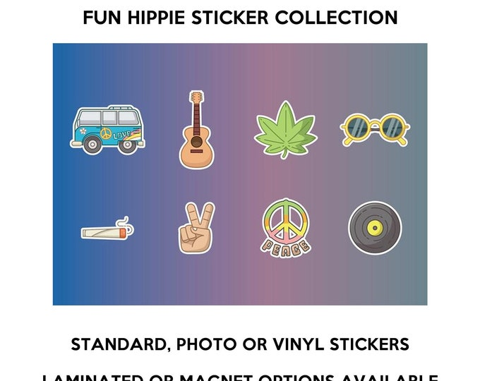 8 HIPPIE FUN stickers in standard, photo or vinyl print materials with laminate or magnet options available.  Premium full color.