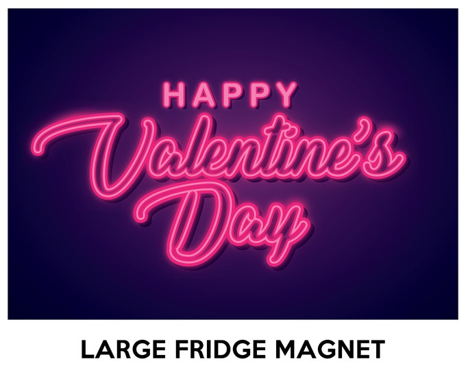 Happy Valentines Day 6.3 inch x 9 inch premium fridge magnet that stands out.