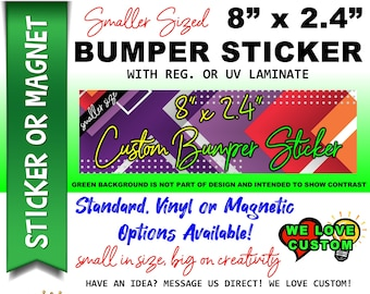 "Custom Personalized Bumper Sticker or Magnet with your text, image or artwork, 8""x2.4"", 9""x2.7"" or 10""x3"" sizes available!"