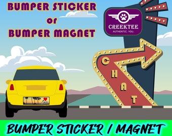 Design your own bumper sticker or bumper magnet.  10 inch by 3 inch vinyl, standard or magnet bumper stickers full laminate options