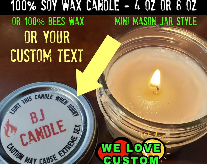 2X - BJ Candle Soy or Bees Wax candle in 4 or 8 oz mini mason jar style.  Unscented, Strawberry, Orange, Apple, Mint or Warm Cookies Scents.