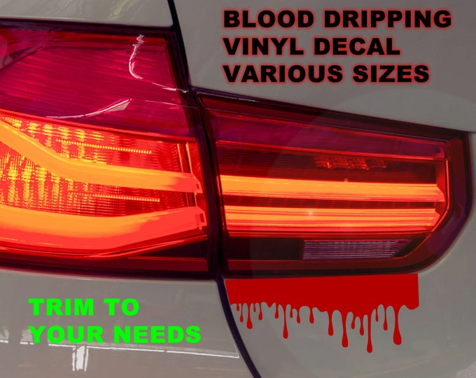 """Blood Dripping Vinyl Decal - Premium vinyl decal in various sizes up to 24"""" wide, simply trim to fit your application.  Fun car decals"""