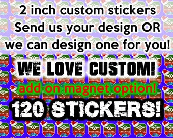 120 your custom designed 2 inch die-cut stickers or magnet with optional premium laminate coating - see description for material options