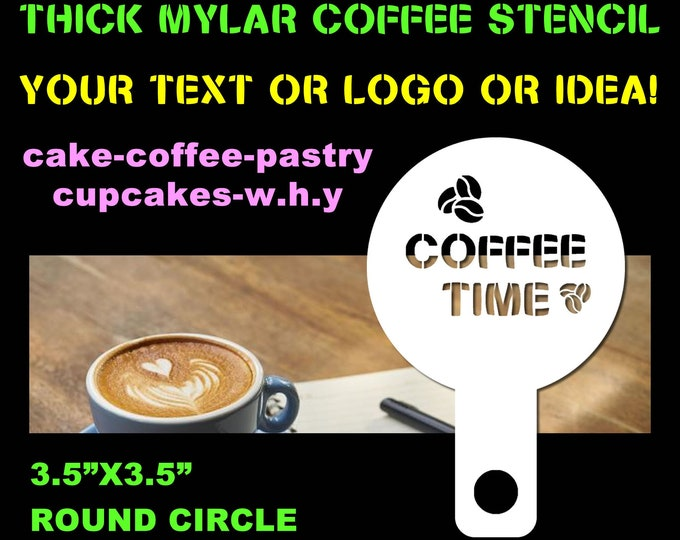 Stencil For Coffee, Lattes, Cappuccino, Hot Chocolate etc... - Personalized Custom Reusable Stencil for sprinkle or cream toppings