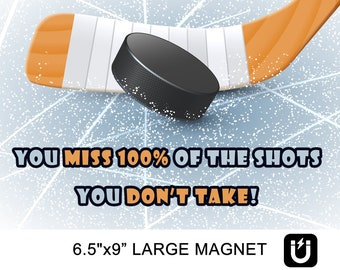 You miss 100% of the shots you don't take large motivational fridge magnet 6.5 inch x 9 inch premium large magnet