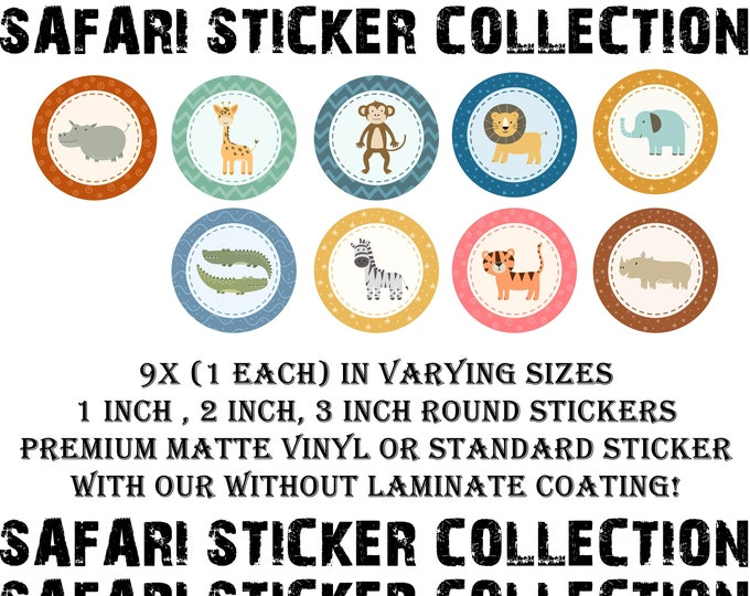 Safari Stickers Collection in 1 inch, 2 inch or 3 inch matte sticker or matte vinyl stickers with or without laminate coating