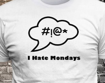 Profanity Callout I Hate Mondays T-shirt Gift Fun