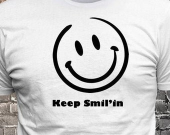 Keep Smil'in Happy Face Smiling emoji Custom Text T-shirt Gift Fun