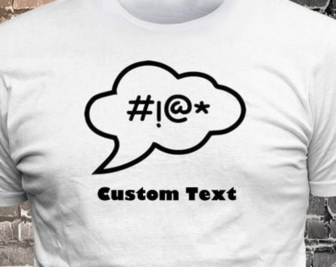 Profanity Callout Custom Text T-shirt Gift Fun - Funny t-shirt, fun tshirt, Customize your t-shirt... Ask us!