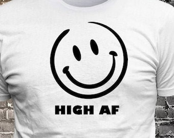 Happy Face Smiling emoji HIGH AF T-shirt   Gift Fun - Funny t-shirt, fun tshirt, Customize your t-shirt... Ask us!