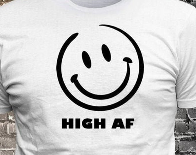 Happy Face Smiling emoji HIGH AF T-shirt   Gift Fun - Funny t-shirt, fun tshirt, Customize your t-shirt... Ask us!