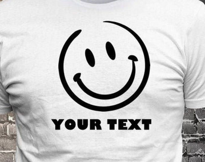 Happy Face Smiling Custom Text emoji Custom Text T-shirt Gift Fun - Funny t-shirt, fun tshirt, Customize your t-shirt... Ask us!