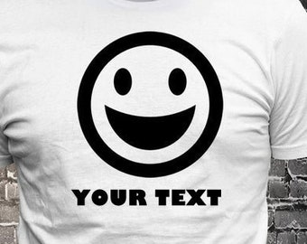 Happy Face Smiling emoji Custom Text T-shirt Gift Fun - Funny t-shirt, fun tshirt, Customize your t-shirt... Ask us!