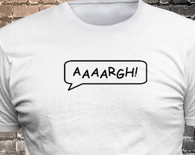AAAARGH! Callout Vinyl  Gift Funny - Funny t-shirt, fun tshirt, Customize your t-shirt... Ask us!