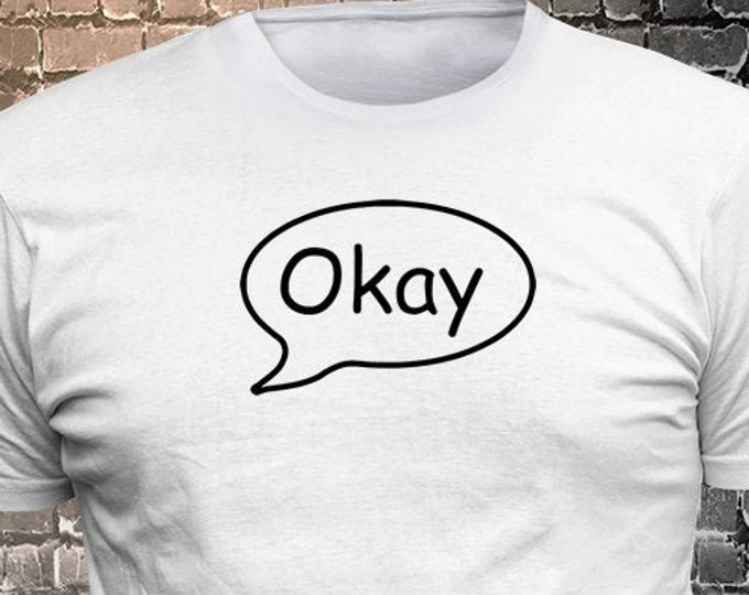 Okay Callout Vinyl  Gift Funny - Funny t-shirt, fun tshirt, Customize your t-shirt... Ask us!