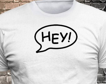 Hey! Callout Vinyl  Gift Funny - Funny t-shirt, fun tshirt, Customize your t-shirt... Ask us!