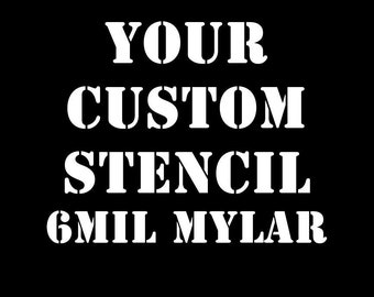 """6 mil MYLAR Custom TEXT or IMAGE stencil for diy projects.  Airbrush, wood, painting your custom text cut into mylar to 12"""" x 12"""""""